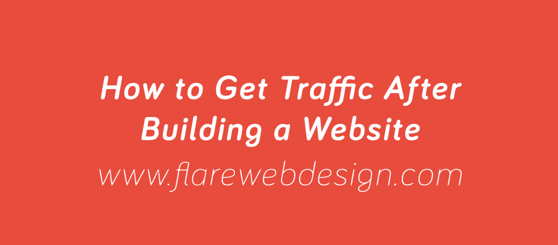 Flare-Web-Design-How-to-Get-Traffic-After-Building-A-Website-Michigan-3_2018