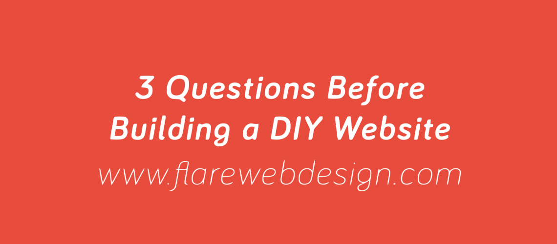 Flare_Web_Design-3-Questions-Before-Building-a-DIY-Website-1_2018